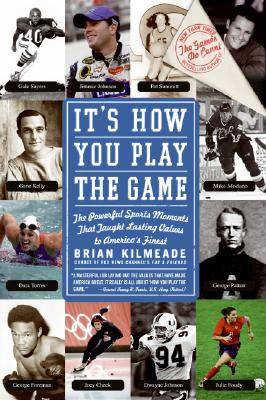 It's How You Play the Game By Kilmeade, Brian