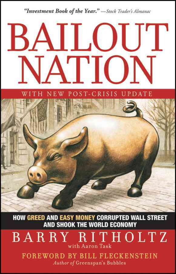 Bailout Nation By Ritholtz, Barry/ Task, Aaron (CON)/ Fleckenstein, Bill (FRW)